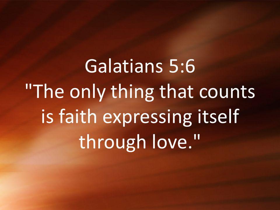 Galatians 5:6