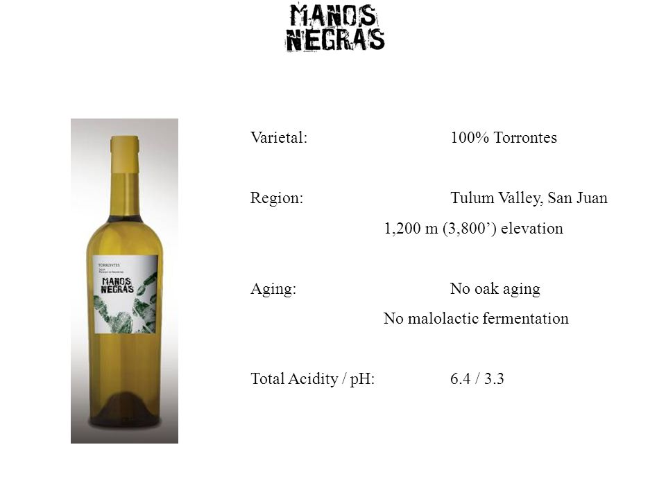 Varietal:100% Torrontes Region:Tulum Valley, San Juan 1,200 m (3,800') elevation Aging:No oak aging No malolactic fermentation Total Acidity / pH:6.4