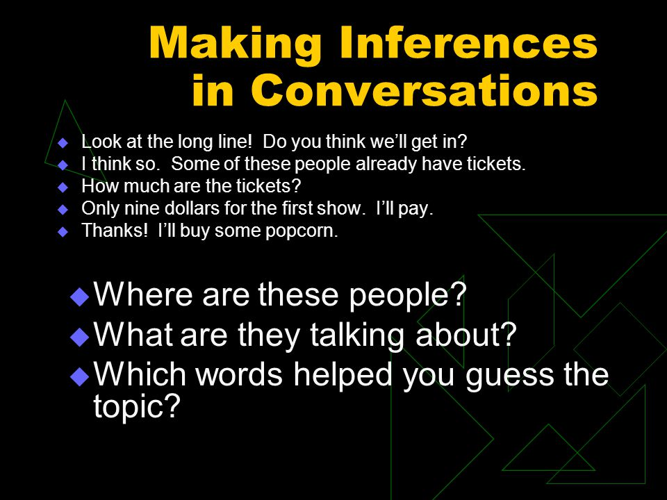 Making Inferences in Conversations  When did this happen.