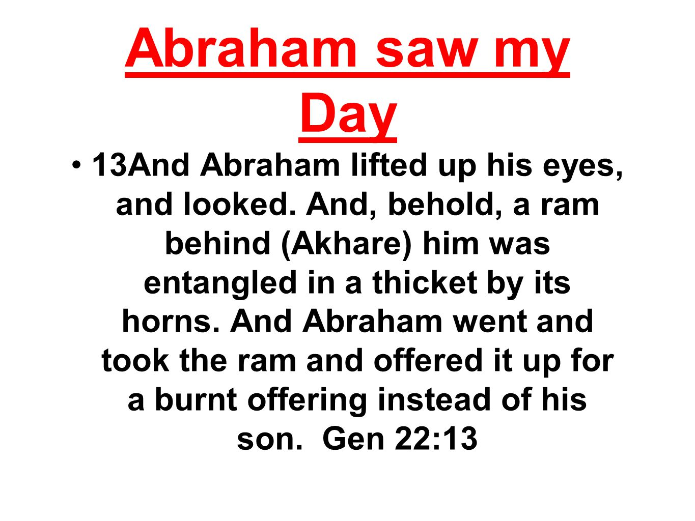 Abraham saw my Day 13And Abraham lifted up his eyes, and looked.