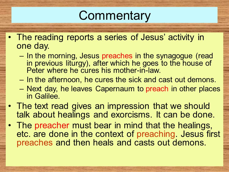 Commentary The reading reports a series of Jesus' activity in one day.