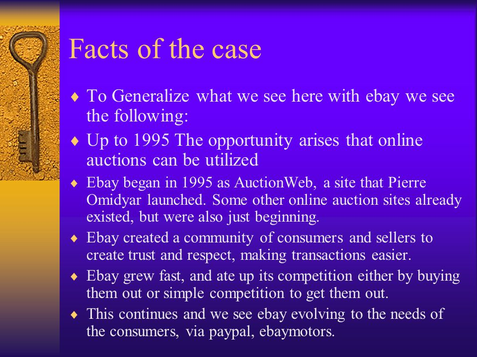 Facts of the case  To Generalize what we see here with ebay we see the following:  Up to 1995 The opportunity arises that online auctions can be uti