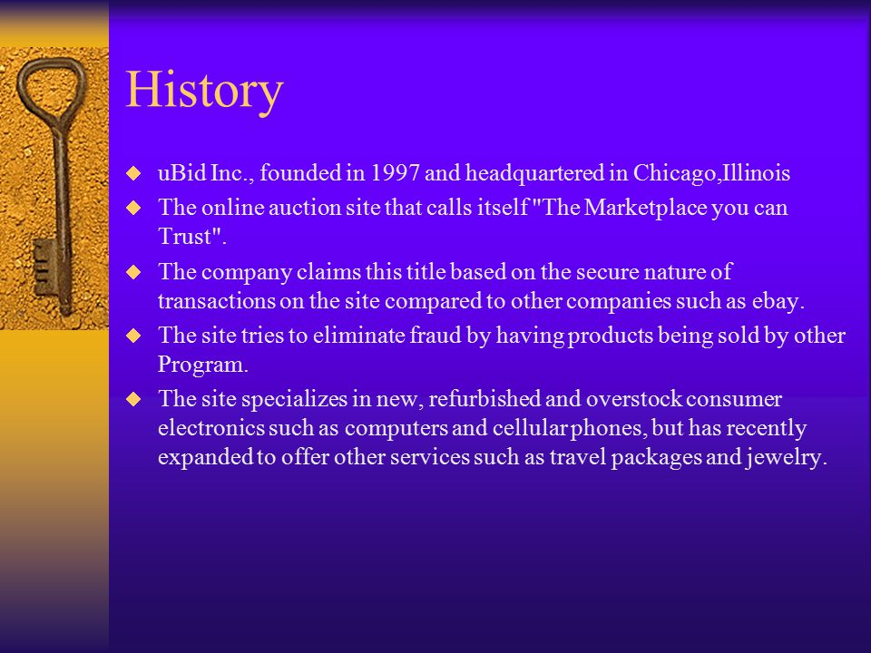 History  uBid Inc., founded in 1997 and headquartered in Chicago,Illinois  The online auction site that calls itself