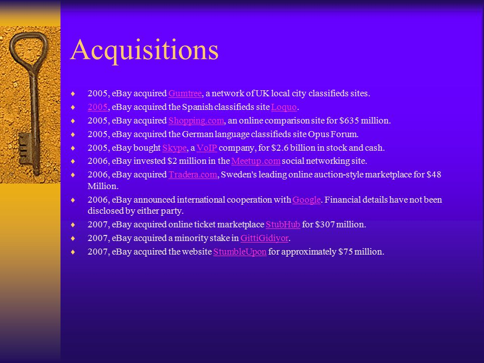 Acquisitions  2005, eBay acquired Gumtree, a network of UK local city classifieds sites.Gumtree  2005, eBay acquired the Spanish classifieds site Lo
