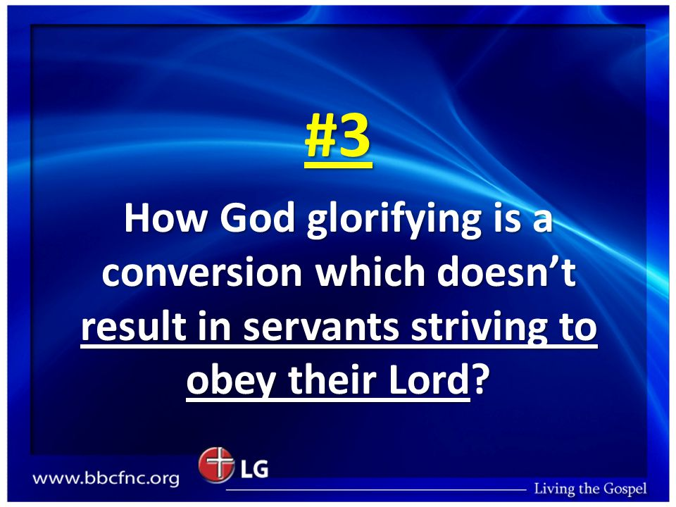 #3 How God glorifying is a conversion which doesn't result in servants striving to obey their Lord