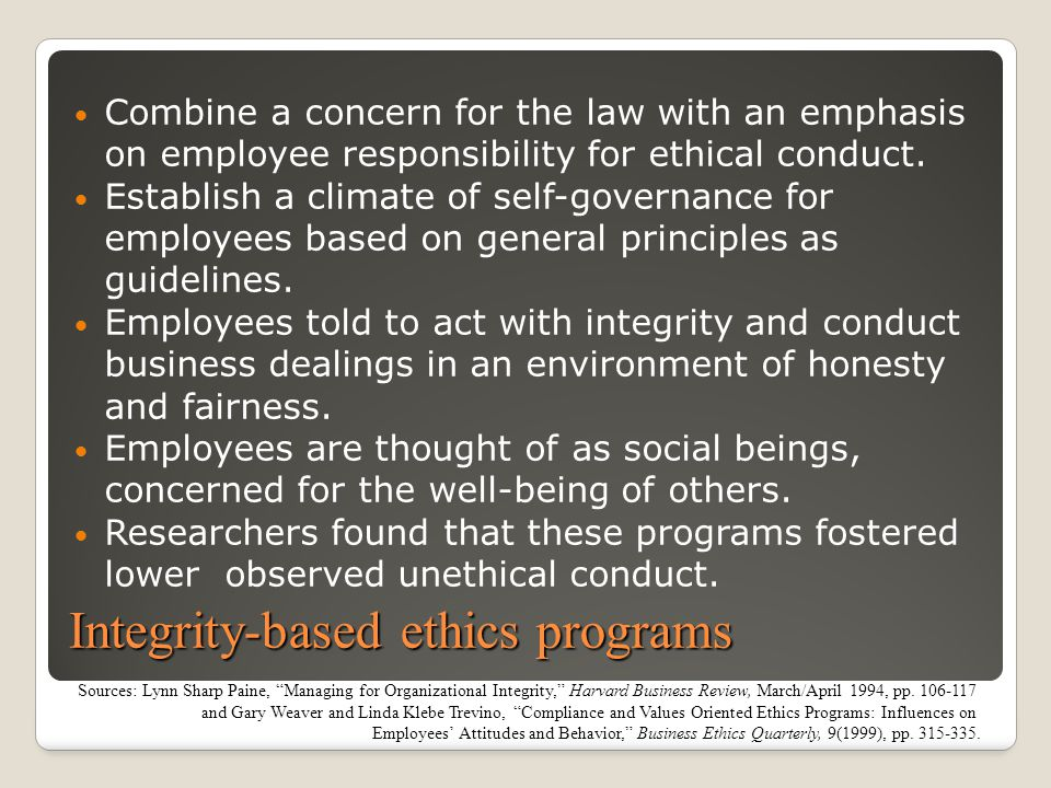 """Sources: Lynn Sharp Paine, """"Managing for Organizational Integrity,"""" Harvard Business Review, March/April 1994, pp. 106-117 and Gary Weaver and Linda K"""
