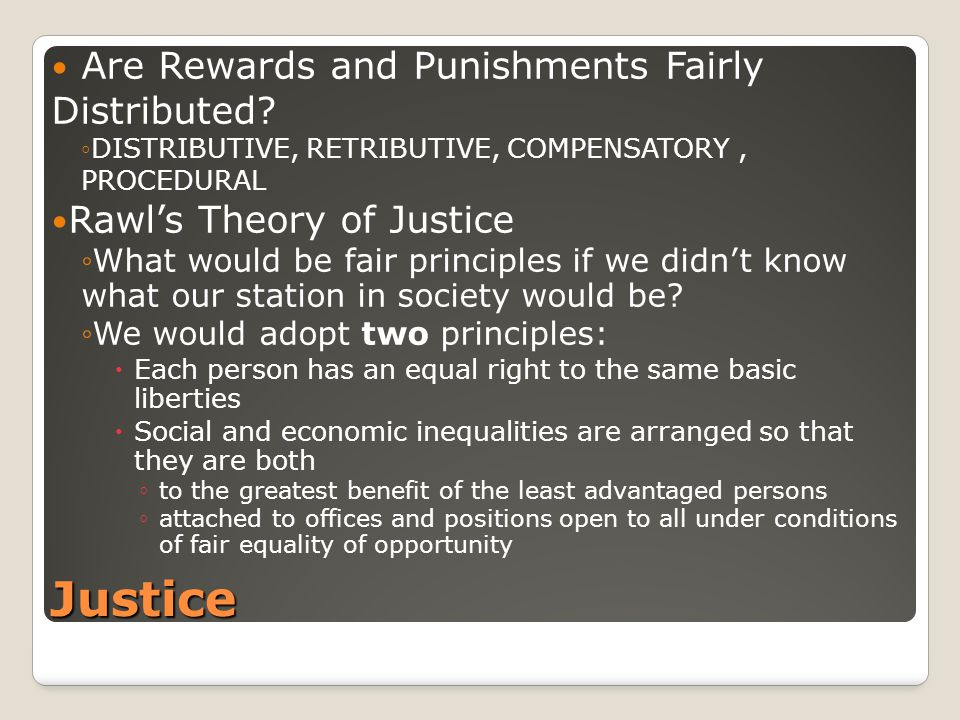 Justice Are Rewards and Punishments Fairly Distributed.
