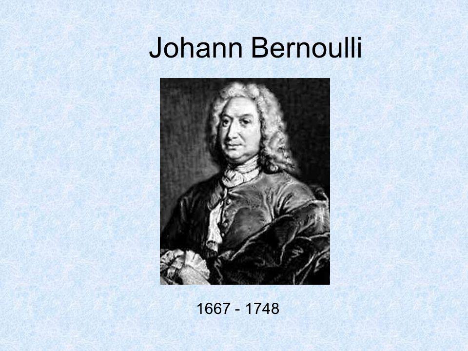 Johann Bernoulli 1667 - 1748