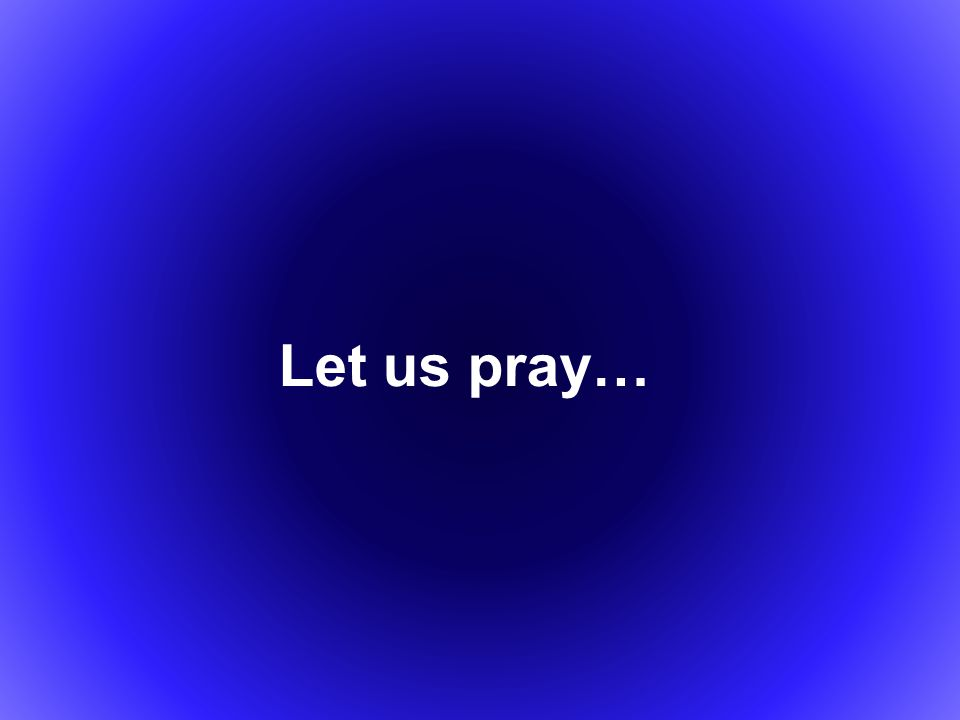 Let us pray…