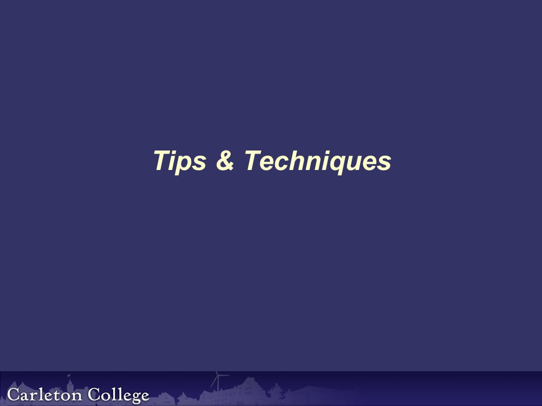 Tips & Techniques