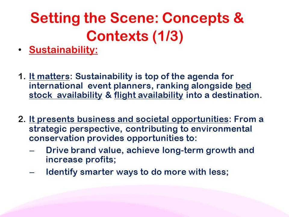 Setting the Scene: Concepts & Contexts (1/3) Sustainability: 1. It matters: Sustainability is top of the agenda for international event planners, rank