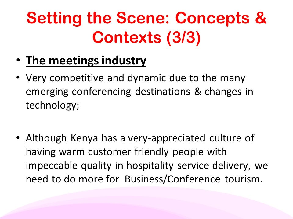 THE WAY FORWARD: Policy Issues (1/1) We need a National Ecotourism Strategy to include guidelines for developing Business Tourism and Conferencing in Kenya.
