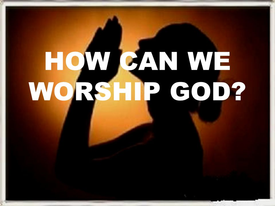 We can worship anywhere.1 Kings 8:27 But will God really dwell on the earth.