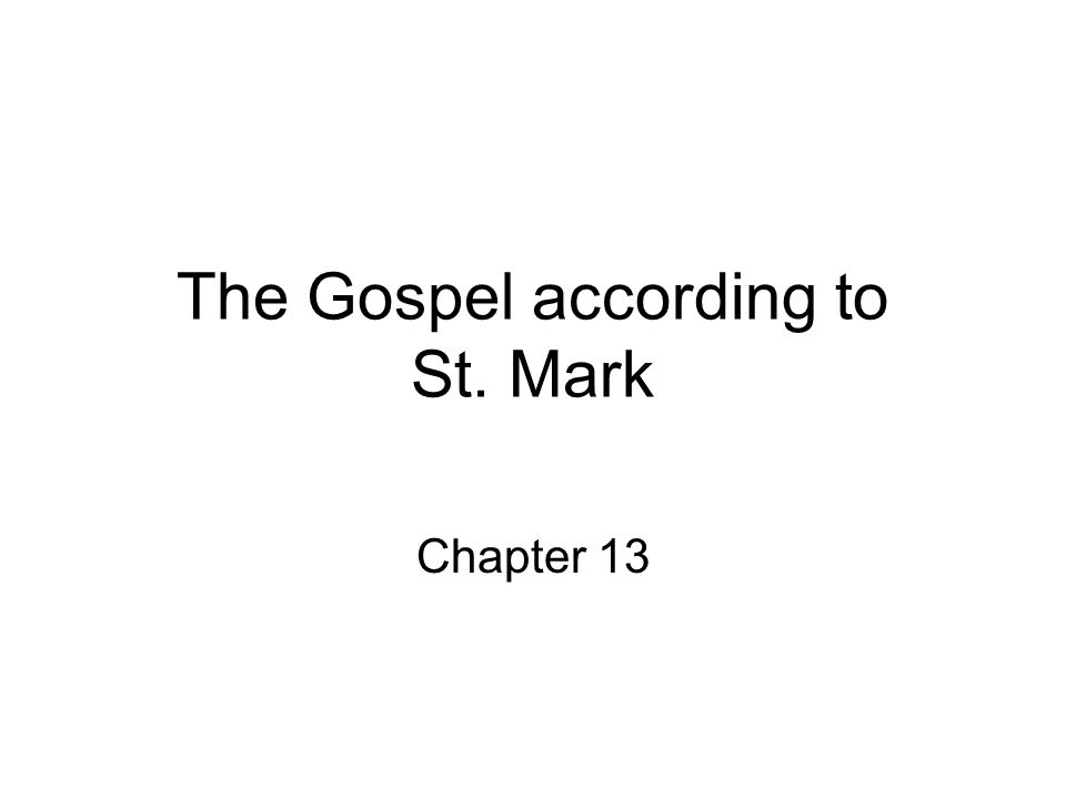 The Gospel according to St. Mark Chapter 13