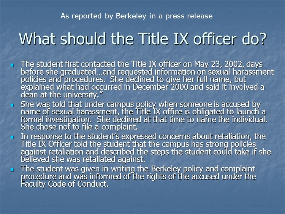 What should the Title IX officer do? The student first contacted the Title IX officer on May 23, 2002, days before she graduated…and requested informa