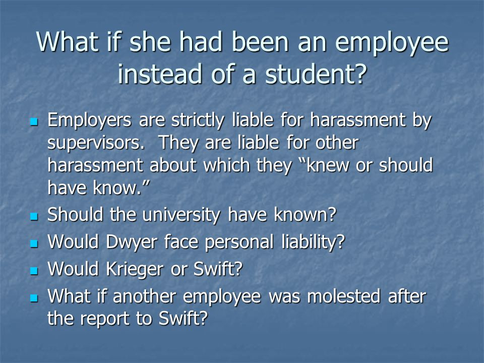 What if she had been an employee instead of a student.
