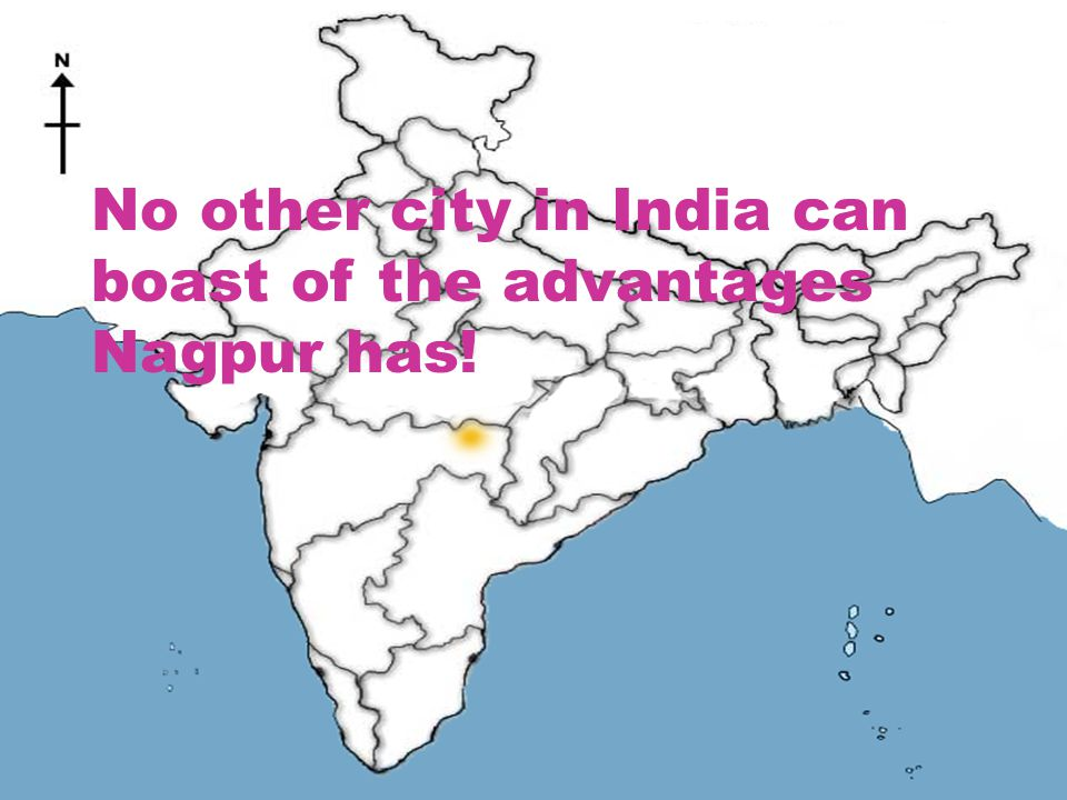 No other city in India can boast of the advantages Nagpur has!