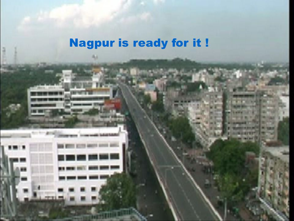 Nagpur is ready for it !