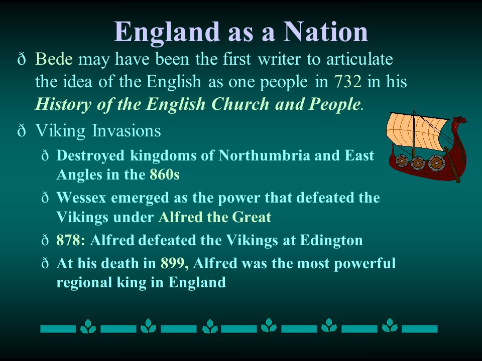 England as a Nation ðBede may have been the first writer to articulate the idea of the English as one people in 732 in his History of the English Chur