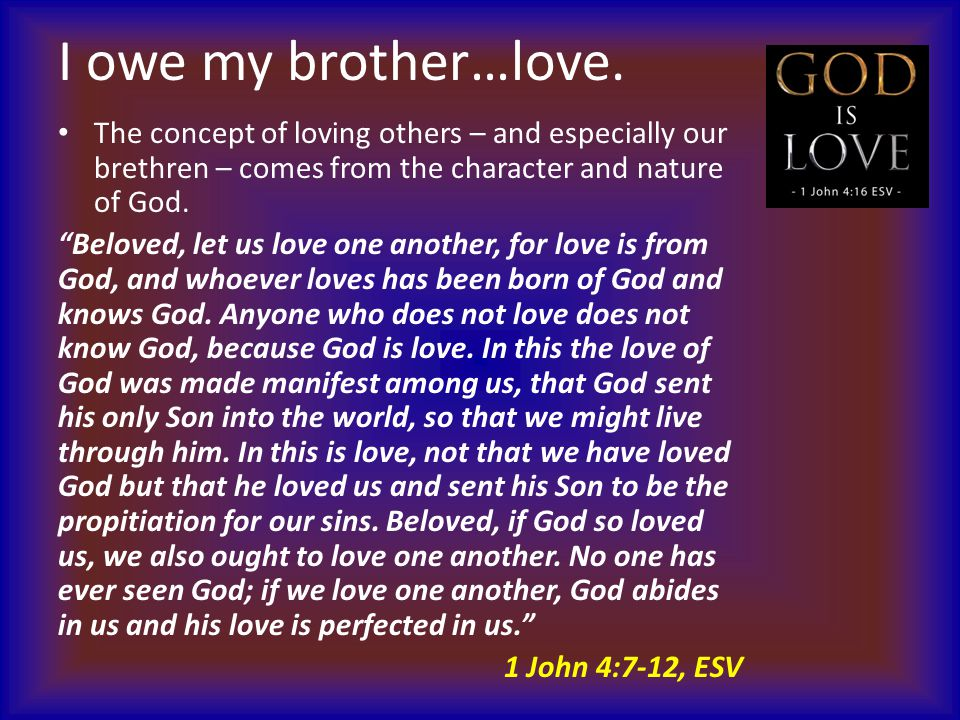 I owe my brother…love.