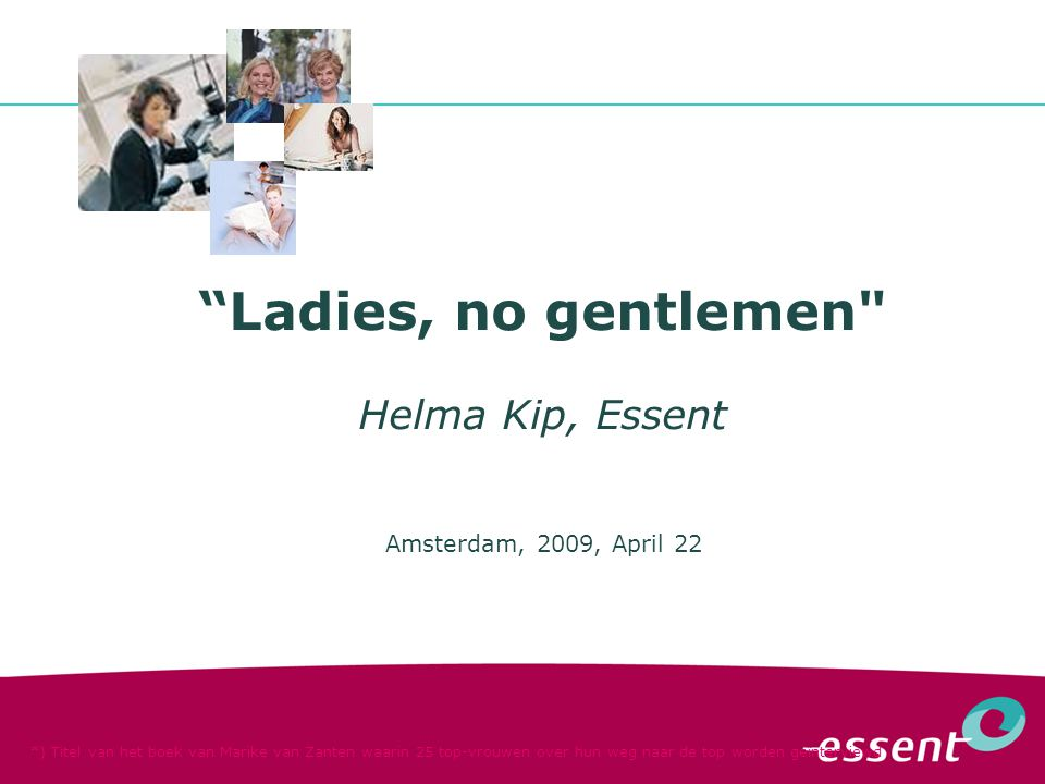 """Ladies, no gentlemen"