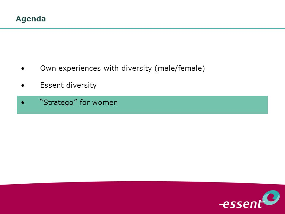 "8 Agenda Own experiences with diversity (male/female) Essent diversity ""Stratego"" for women"
