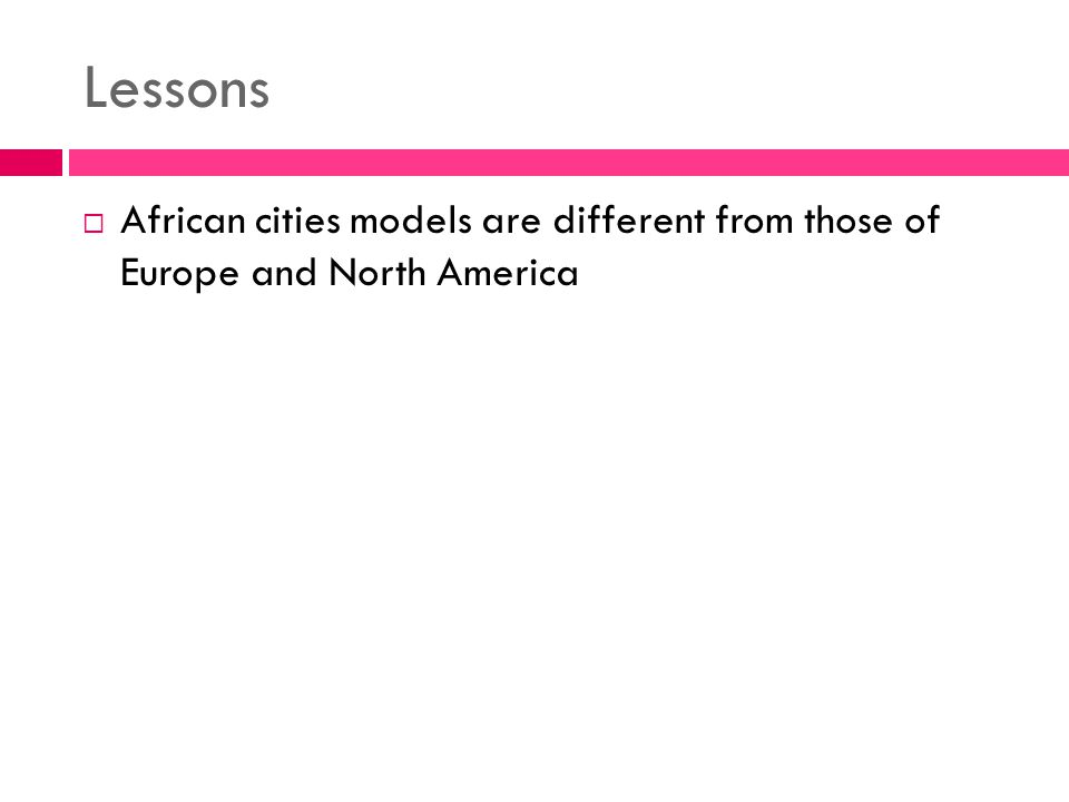 Lessons  African cities models are different from those of Europe and North America