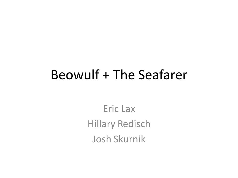 Beowulf + The Seafarer Eric Lax Hillary Redisch Josh Skurnik