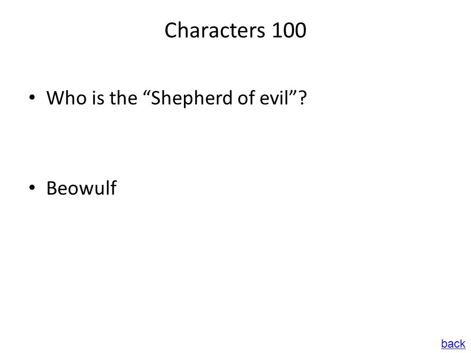 Characters 100 Who is the Shepherd of evil ? Beowulf back