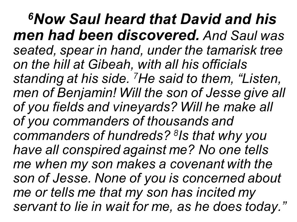6 Now Saul heard that David and his men had been discovered.