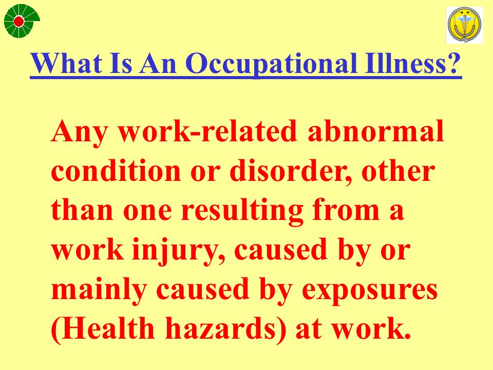 When is an OH illness work related.Has an illness indeed occurred.