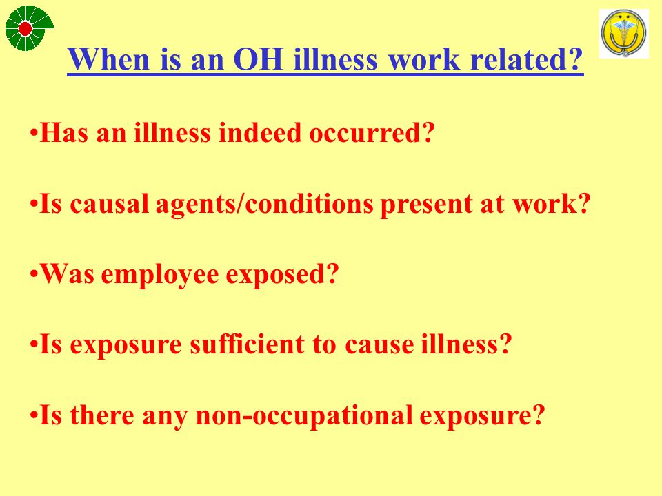 Occupational Illness - CRITERIA A) Has an illness clearly been defined.