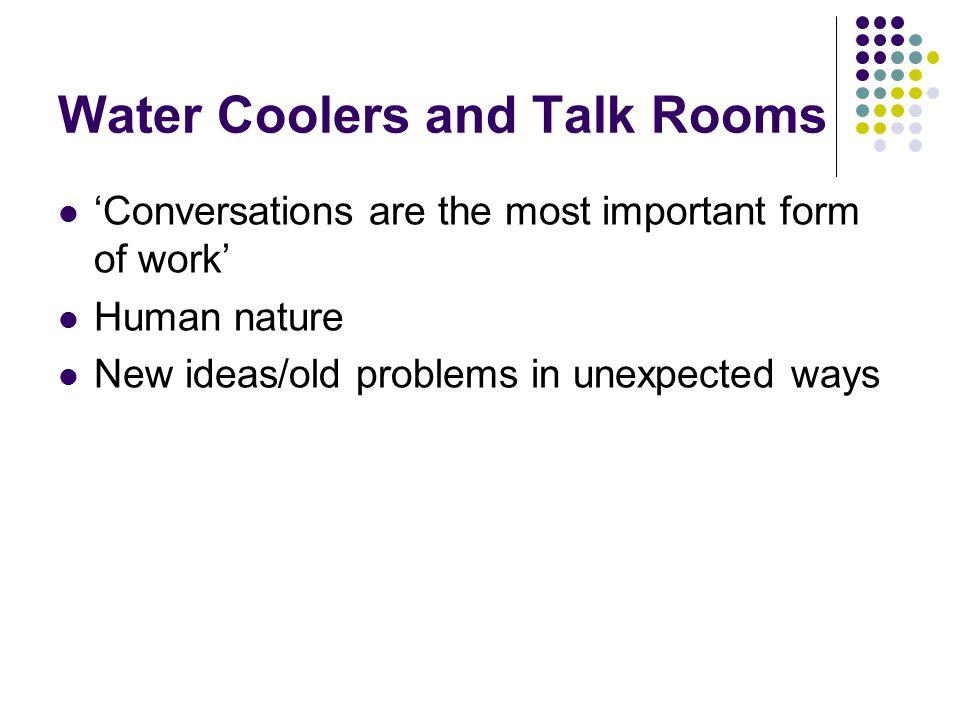 Water Cooler Limitations Stuck on a particular problem Major breakthrough