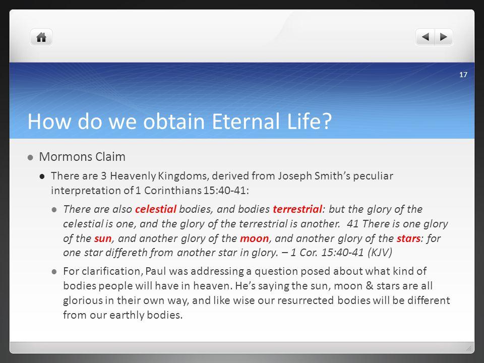 How do we obtain Eternal Life.