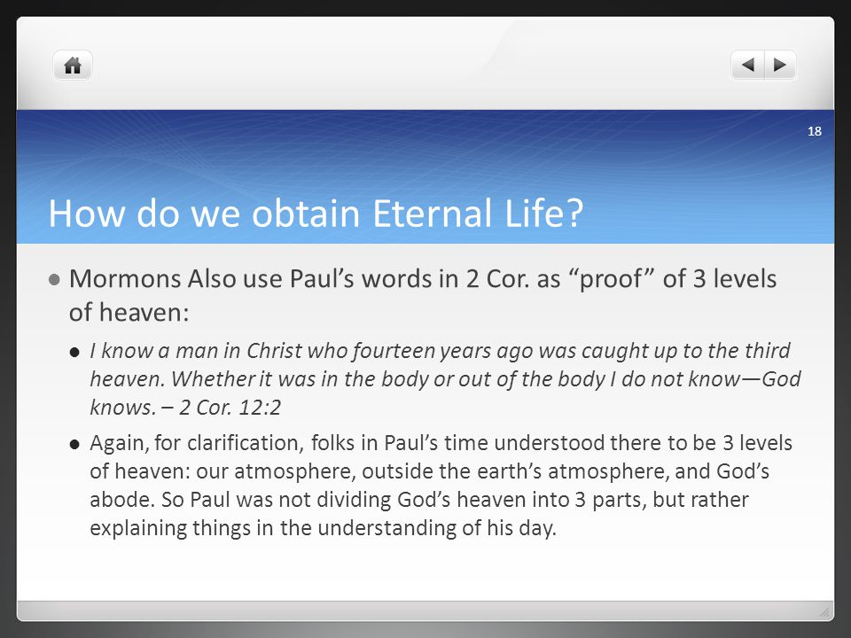 How do we obtain Eternal Life. Mormons Also use Paul's words in 2 Cor.