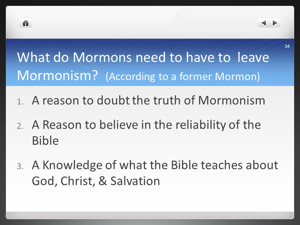 What do Mormons need to have to leave Mormonism. (According to a former Mormon) 1.