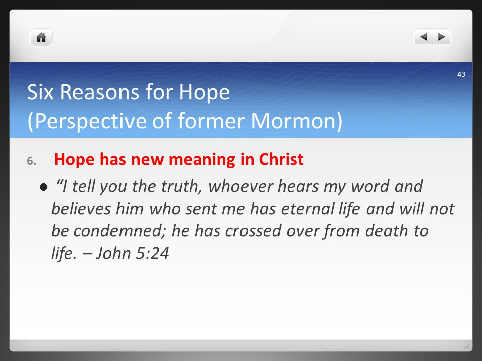 Six Reasons for Hope (Perspective of former Mormon) 6.
