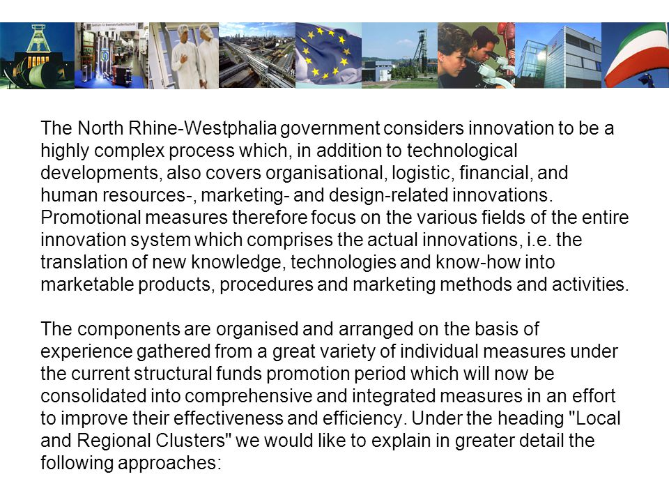 Competition for excellence The government will stage competitions that are designed to provide targeted and concerted support for innovation processes in specific fields of excellence in a move to meet international quality standards in market-oriented research and development.