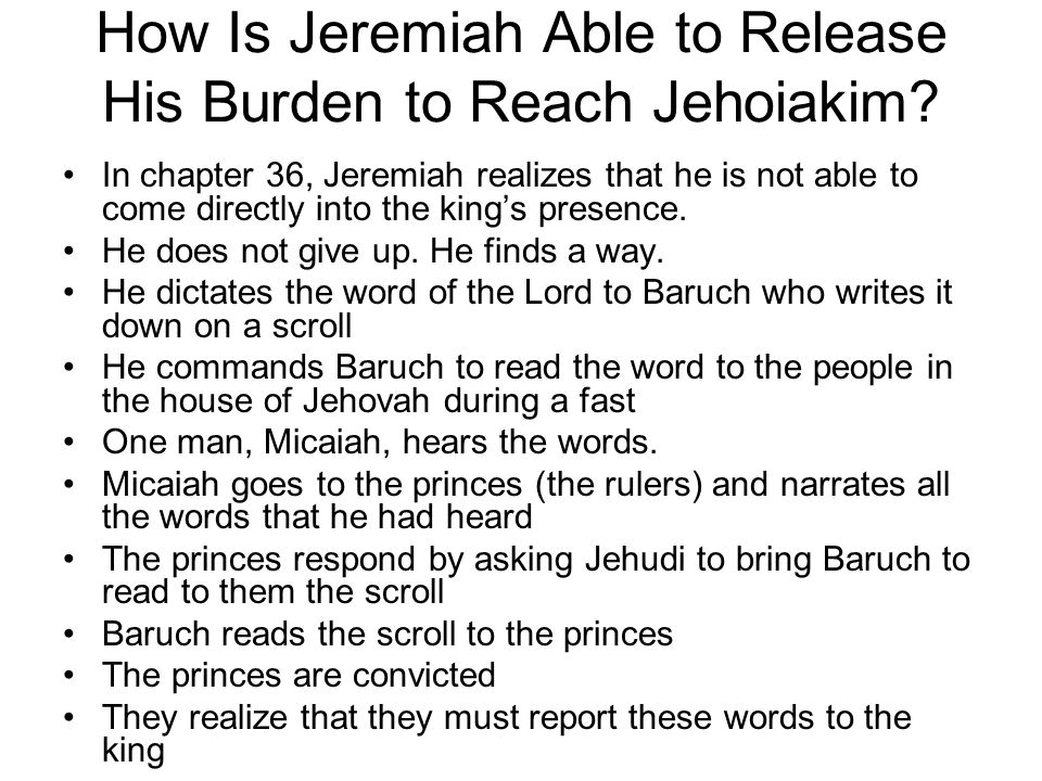 How Is Jeremiah Able to Release His Burden to Reach Jehoiakim.