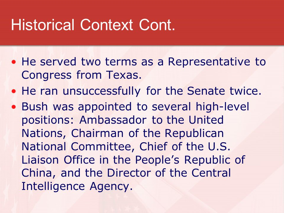 Historical Context Cont. He served two terms as a Representative to Congress from Texas.