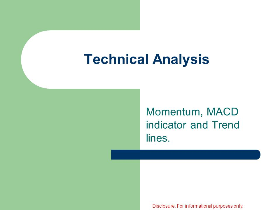 Technical Analysis Momentum, MACD indicator and Trend lines.