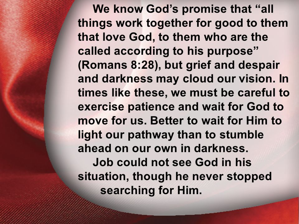 """I. The Return of the Lord We know God's promise that """"all things work together for good to them that love God, to them who are the called according to"""