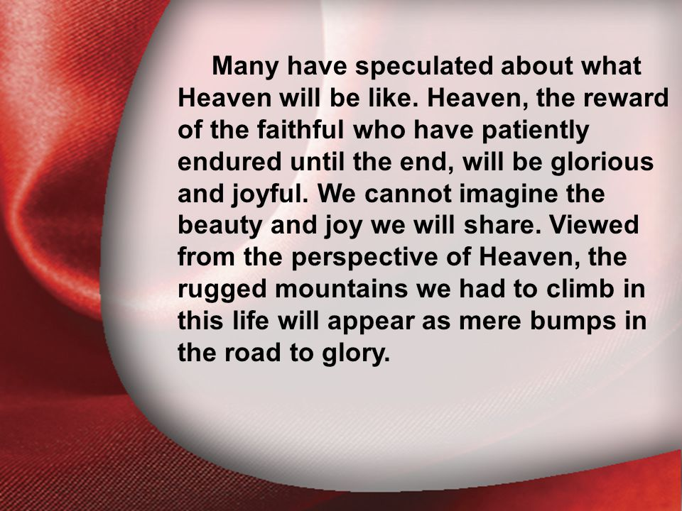 I. The Return of the Lord Many have speculated about what Heaven will be like.