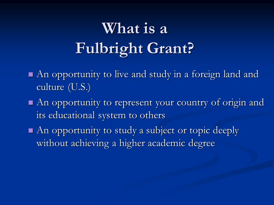 What is a Fulbright Grant.