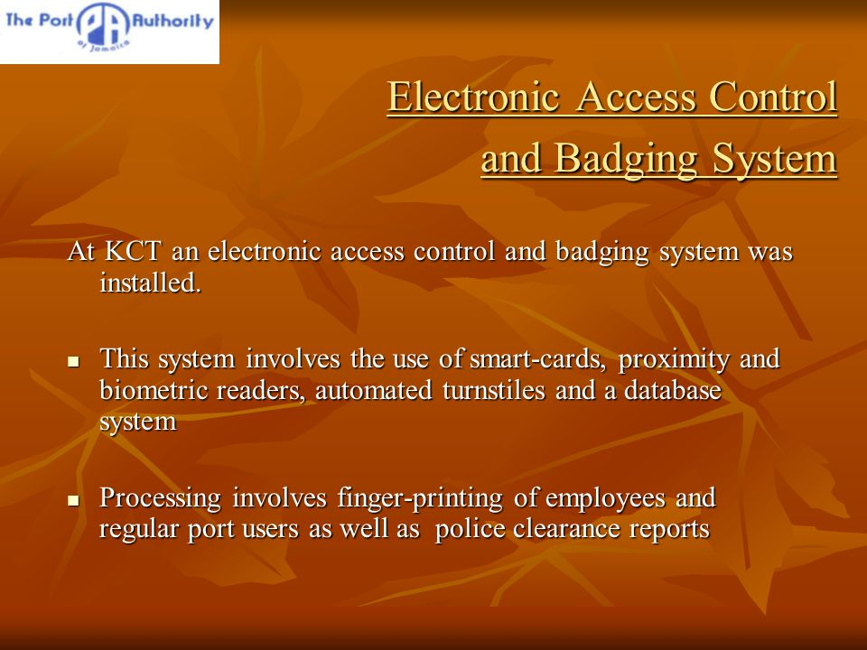 Electronic Access Control and Badging System At KCT an electronic access control and badging system was installed.