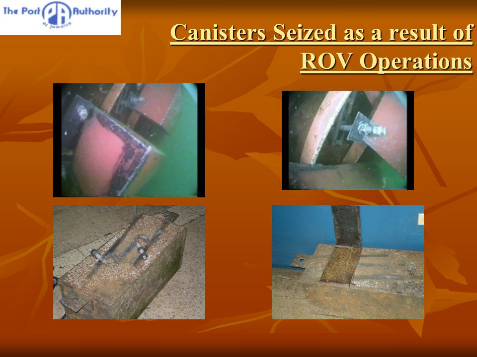 Canisters Seized as a result of ROV Operations