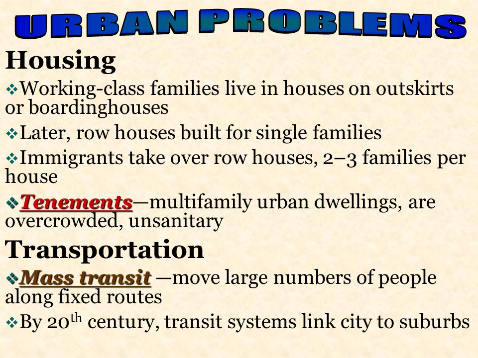 Migration from Country to City  Farm technology decreases need for laborers; people move to cities  Many African Americans in South lose their livelihood  1890–1910, move to cities in North, West to escape racial violence  Find segregation, discrimination in North too  Competition for jobs between blacks, white immigrants causes tension