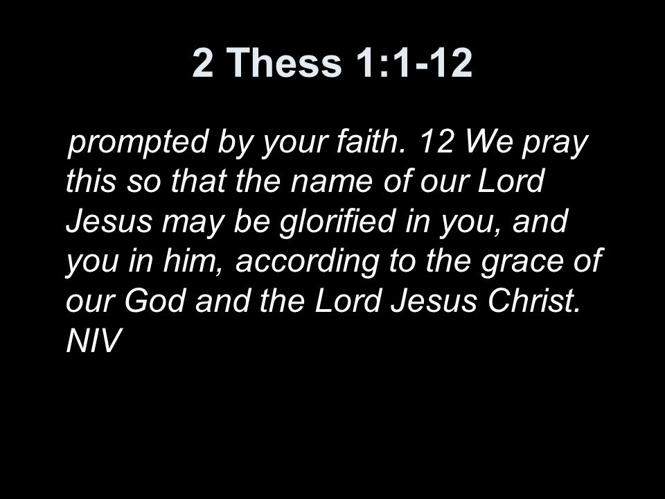 2 Thess 1:1-12 prompted by your faith.