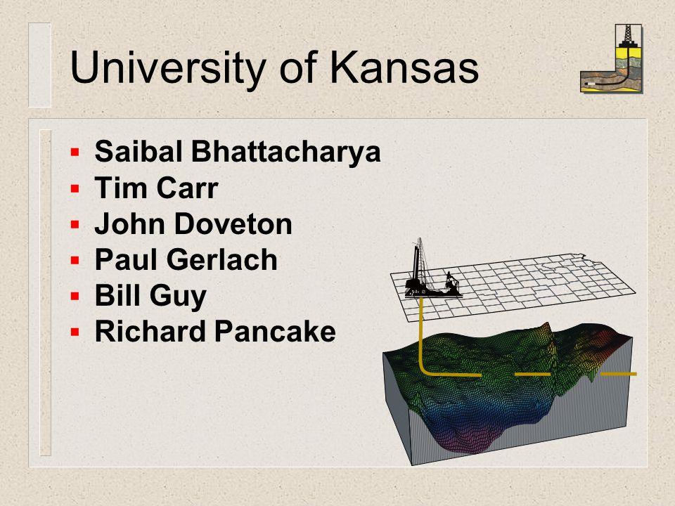 University of Kansas  Saibal Bhattacharya  Tim Carr  John Doveton  Paul Gerlach  Bill Guy  Richard Pancake