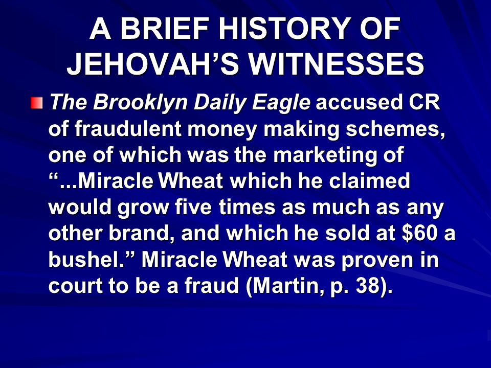 A BRIEF HISTORY OF JEHOVAH'S WITNESSES 1880:Russell prophesied …the end of the times of the Gentiles in 1914. (Zion's Watchtower, Nov.1880, p.1) 1888:Russell prophesied …the full end of the times of the Gentiles…in 1914…and the Kingdom of God will obtain full control. (The Time is at Hand, 1888, pp.